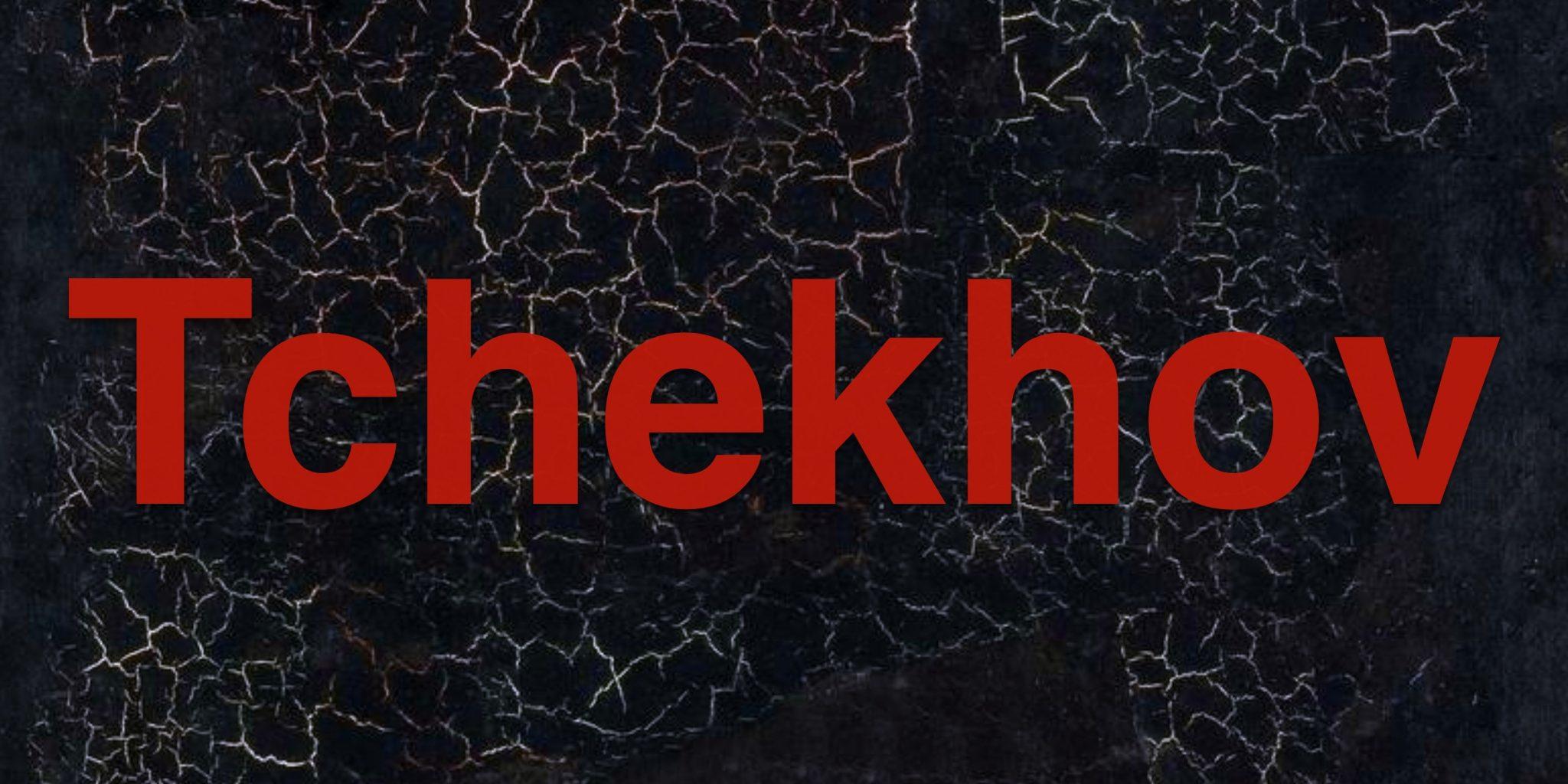 Saison 2019 : Tchekhov